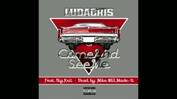 Ludacris - Come And See Me (Audio) (Explicit) ft. Big K.R.I.T