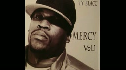HOT NEW HIP HOP!!! Ty Blacc-Ball Out Mercy Volume 1