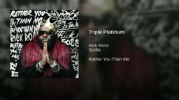 Rick Ross ft. Scrilla-  Triple Platinum [Rather You Than Me] Album Track 12